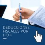 Deducciones fiscales por I+D+i